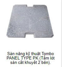 Sàn nâng kỹ thuật Tombo panel type PK