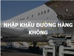Dịch vụ nhập khẩu đường hàng không
