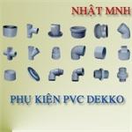 Phụ kiện PVC Dekko